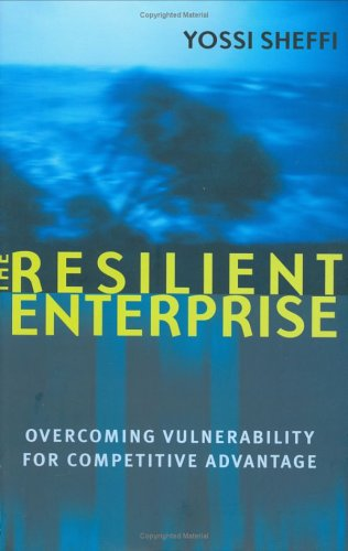 Resilient Enterprise Overcoming Vulnerability for Competitive Advantage  2005 edition cover
