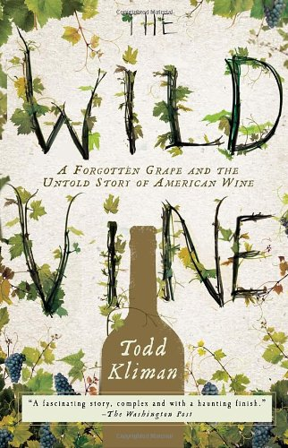 Wild Vine A Forgotten Grape and the Untold Story of American Wine N/A edition cover