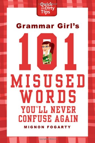 Grammar Girl's 101 Misused Words You'll Never Confuse Again   2011 edition cover