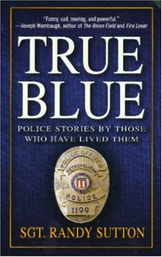 True Blue Police Stories by Those Who Have Lived Them  2004 edition cover
