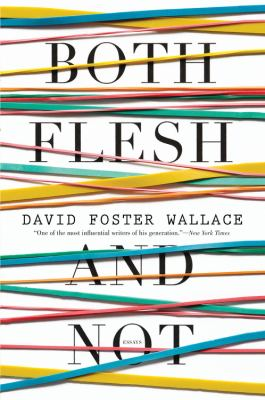 Both Flesh and Not Essays  2012 9780316182379 Front Cover