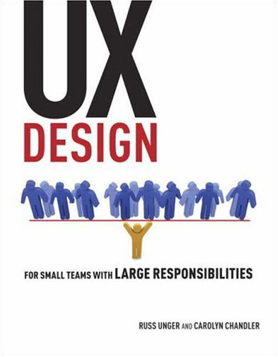 Project Guide to UX Design For User Experience Designers in the Field or in the Making  2009 edition cover