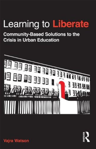 Learning to Liberate Community-Based Solutions to the Crisis in Urban Education  2012 edition cover