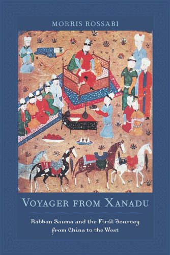 Voyager from Xanadu Rabban Sauma and the First Journey from China to the West  2010 edition cover