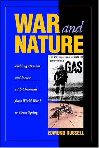 War and Nature Fighting Humans and Insects with Chemicals from World War I to Silent Spring  2001 edition cover