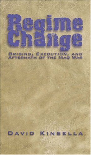Regime Change Origins, Execution, and Aftermath of the Iraq War  2004 9780534643379 Front Cover
