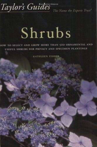 Shrubs How to Select and Grow More Than 500 Ornamental and Useful Shrubs for Privacy, Ground Covers, and Specimen Plantings - Flexible Binding 2nd 2001 edition cover