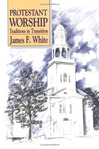 Protestant Worship Traditions in Transition N/A edition cover