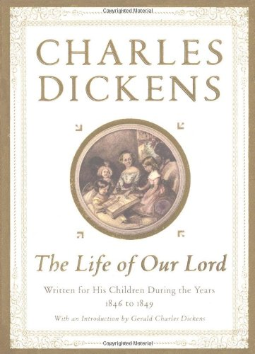 Life of Our Lord Written for His Children During the Years 1846 To 1849  1999 edition cover