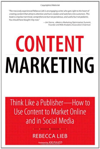 Content Marketing Think Like a Publisher - How to Use Content to Market Online and in Social Media  2012 (Revised) edition cover