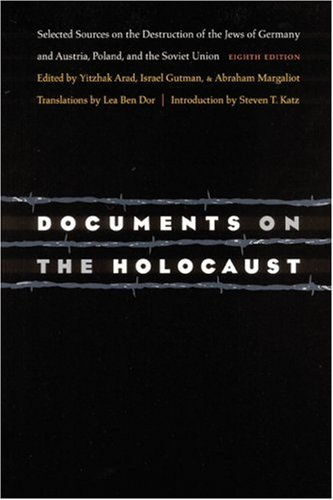 Documents on the Holocaust Selected Sources on the Destruction of the Jews of Germany and Austria, Poland, and the Soviet Union (Eighth Edition) 7th 1999 edition cover