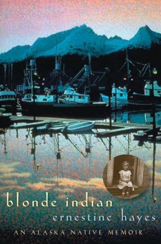 Blonde Indian An Alaska Native Memoir  2006 edition cover