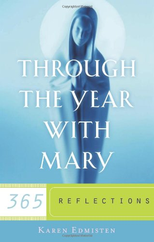 Through the Year with Mary 365 Meditations  2010 9780867169379 Front Cover