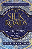 Silk Roads A New History of the World  2017 9781101912379 Front Cover