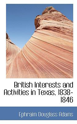 British Interests and Activities in Texas, 1838-1846:   2009 edition cover