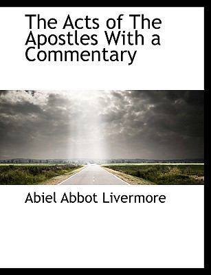 Acts of the Apostles with a Commentary N/A 9781113607379 Front Cover