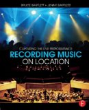 Recording Music on Location Capturing the Live Performance 2nd 2014 (Revised) edition cover