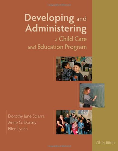 Developing and Administering a Child Care and Education Program  7th 2010 edition cover