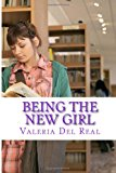 Being the New Girl  N/A 9781484095379 Front Cover