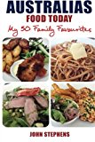 Australias Food Today My 50 Family Favourites  N/A 9781484194379 Front Cover