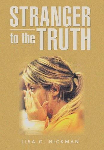 Stranger to the Truth   2013 9781491813379 Front Cover