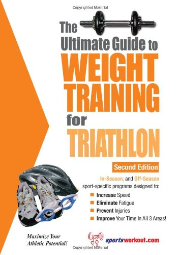 Ultimate Guide to Weight Training for Triathlon  2nd 9781932549379 Front Cover