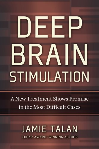 Deep Brain Stimulation A New Treatment Shows Promise in the Most Difficult Cases  2008 9781932594379 Front Cover
