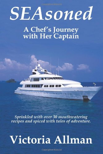 SEAsoned A Chef's Journey with Her Captain  2011 9781935254379 Front Cover