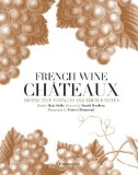 French Wine Ch�teaux Distinctive Vintages and Their Estates  2012 9782080201379 Front Cover