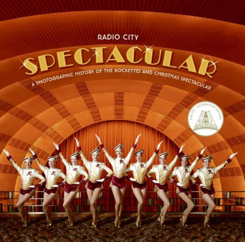 Radio City Spectacular A Photographic History of the Rockettes and Christmas Spectacular  2007 9780061565380 Front Cover