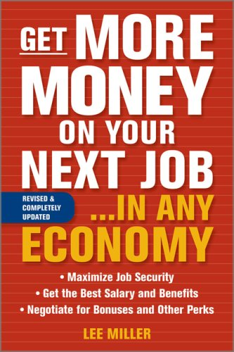 Get More Money on Your Next Job... in Any Economy  2nd 2009 edition cover