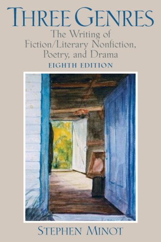 Three Genres The Writing of Fiction/Literary Nonfiction, Poetry, and Drama 8th 2007 (Revised) edition cover