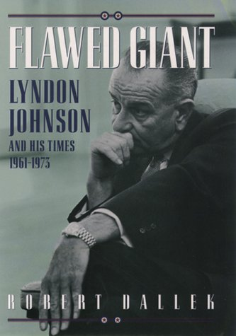 Flawed Giant Lyndon Johnson and His Times, 1961-1973  1999 edition cover