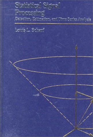 Statistical Signal Processing Detection, Estimation, and Time Series Analysis  1991 9780201190380 Front Cover