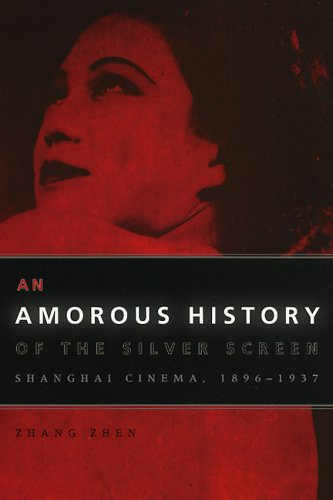 Amorous History of the Silver Screen Shanghai Cinema, 1896-1937  2005 edition cover