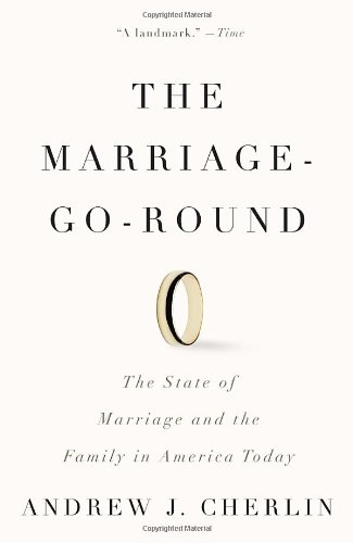 Marriage-Go-Round The State of Marriage and the Family in America Today N/A edition cover