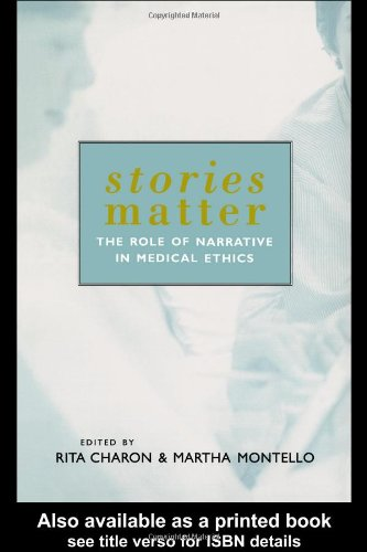 Stories Matter The Role of Narrative in Medical Ethics  2002 9780415928380 Front Cover