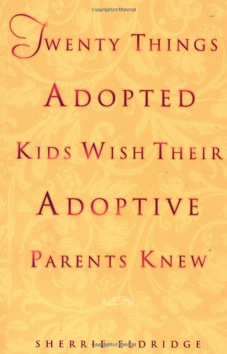 Twenty Things Adopted Kids Wish Their Adoptive Parents Knew   1999 edition cover