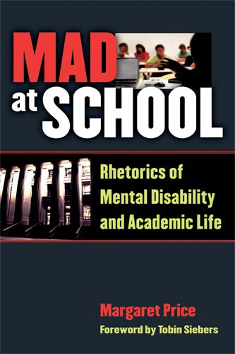 Mad at School Rhetorics of Mental Disability and Academic Life  2010 9780472051380 Front Cover