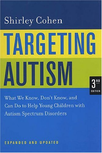 Targeting Autism What We Know, Don't Know, and Can Do to Help Young Children with Autism Spectrum Disorders 3rd 2006 (Revised) edition cover
