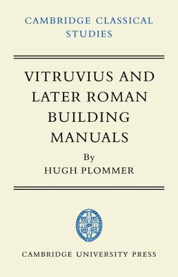 Vitruvius and Later Roman Building Manuals   2009 9780521100380 Front Cover