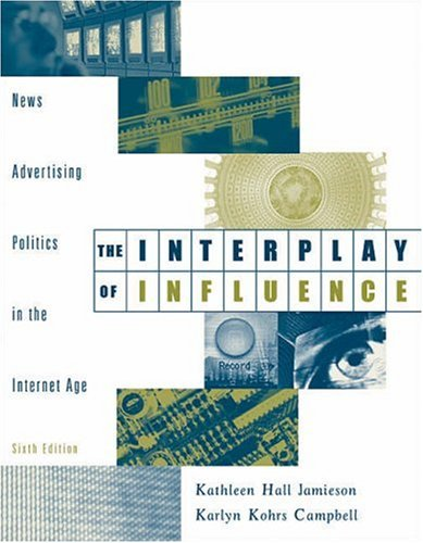 Interplay of Influence News, Advertising, Politics in the Internet Age 6th 2006 (Revised) 9780534559380 Front Cover