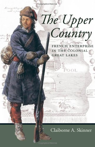 Upper Country French Enterprise in the Colonial Great Lakes  2008 9780801888380 Front Cover