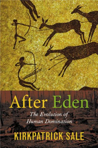 After Eden The Evolution of Human Domination  2006 9780822339380 Front Cover