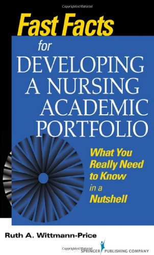 Fast Facts for Developing a Nursing Academic Portfolio What You Really Need to Know in a Nutshell  2012 edition cover