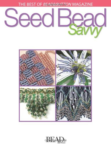 Seed Bead Savvy   2006 (Revised) 9780871162380 Front Cover