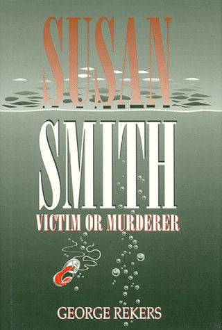 Susan Smith Victim or Murderer  1996 edition cover