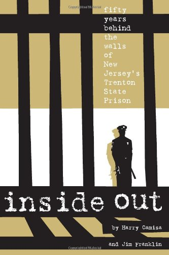 Inside Out Fifty Years Behind the Walls of New Jersey's Trenton State Prison N/A edition cover