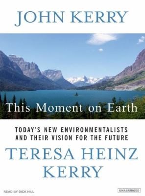 This Moment on Earth: Today's New Environmentalists and Their Vision for the Future  2007 edition cover