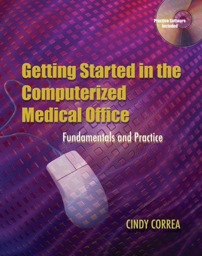 Getting Started in the Computerized Medical Office Fundamentals and Practice  2005 9781401830380 Front Cover